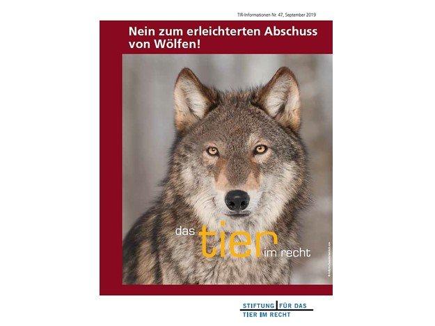 TIR-Flyer Nr. 47 Nein zum erleichterten Abschuss von Wölfen